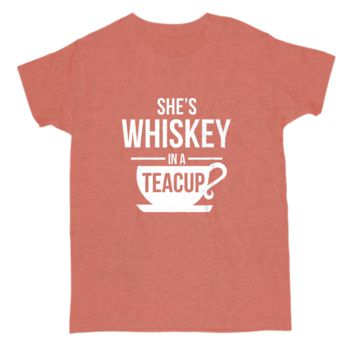 She's Whiskey in a Teacup Basic Tee - $10