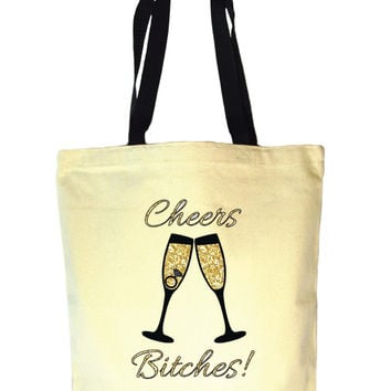 Cheers Bitches! Tote Bag