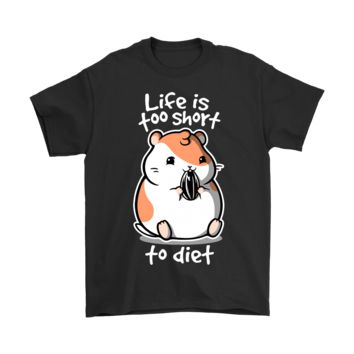 ONETOW Life Is Too Short To Diet Hamster Shirts