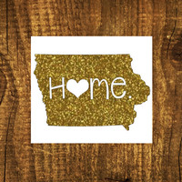 GLITTER Iowa Home Decal | Iowa State Decal | Homestate Decals | Love Sticker | Love Decal  | Car Decal | Car Stickers | Bumper | 055