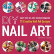 DIY Nail Art: 75 Creative Nail Art Designs DIY Nail Art
