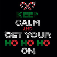 Rhinestone Iron-On Transfer - Keep Calm And Get Your Ho Ho Ho On - DIY Iron On Christmas Rhinestone Transfer