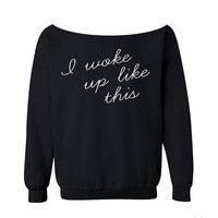 I Woke Up Like This On The Run Tour Sweatshirt Beyonce BLACK Shirt off the shoulder slouch jumper wide neck boat neck all sizes