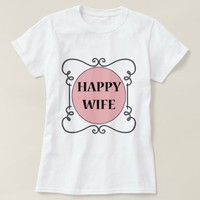 Happy Wife T-Shirt
