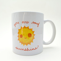 You Are My Sunshine, Sunshine Mug, Cute Mug, Coffee Mug, Coffee Cup, Ceramic Mug, Unique Coffee Mug, Hand Drawn Mug, Coffee Mug Gift For Her