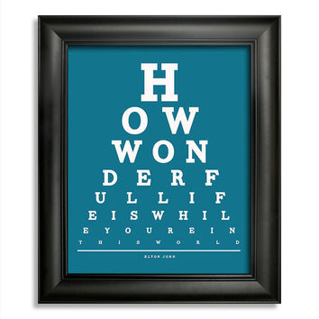 Elton John, How Wonderful Life Is While You're In This World Eye Chart, 8 x 10 Giclee Print BUY 2 GET 1 FREE