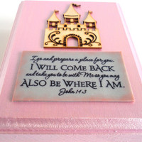 Pink Verse & Castle Art. I go and prepare a place for you. I will come back and take you...John 14.3