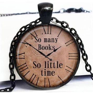 wholesale Quote pendant So many books So little time watch necklace Old Clock Steampunk jewelry A01 HZ1