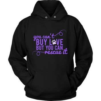 You Can't Buy Love But You Can Rescue It - Hoodie