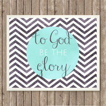 To God Be The Glory Inspirational Art, Inspiring Printable, Instant Download, Praise and Worship, Black and White and Blue, Tribal Chevron