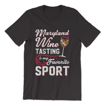 Maryland Wine Tasting is My Favorite Sport (Black) / Shirt