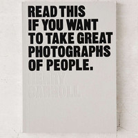 Read This If You Want To Take Great Photographs Of People By Henry Carroll - Urban Outfitters