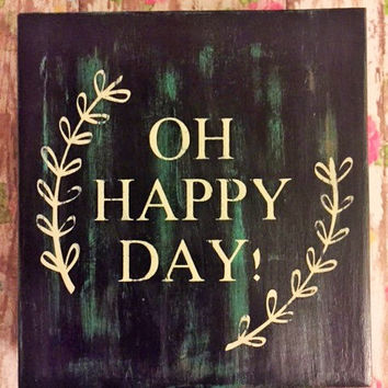 Oh Happy Day Wood Sign, Rustic Distressed Handpainted Home Decor, Inspirational Sign