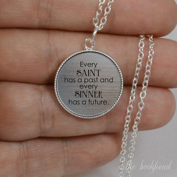 every saint has a past Oscar Wilde --- engraved bezel pendant necklace