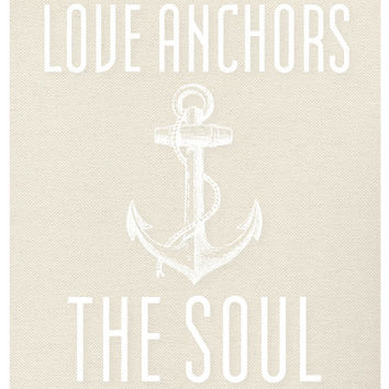Love Anchors The Soul - Beach - Summer - Anchor - Nautical Art Print - Wall Art - Pretty Chic SF
