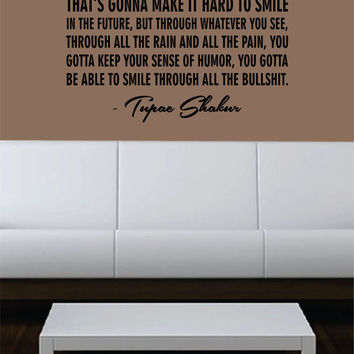 Tupac Smile Decal Quote Sticker Wall Vinyl Art Decor