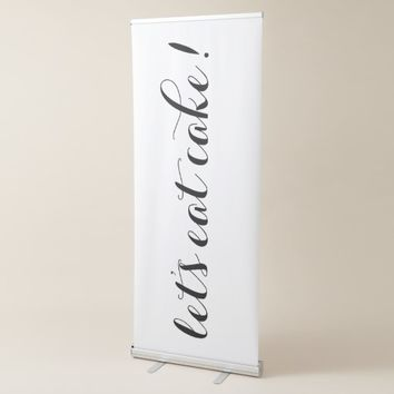 Let's Eat Cake Wedding Party Sign Retractable Banner