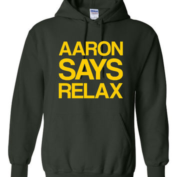 AARON SAY RELAX Great Packers Fan Graphic Sweatshirt For Pack Fans Relax Green Bay Fan Ladies & Mens Youth Hoodie