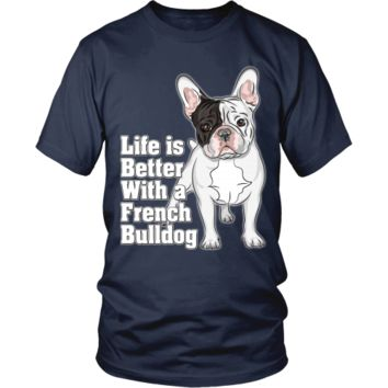 Life...Better With A French Bulldog