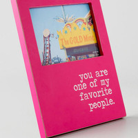 You Are One Of My Favorite People Picture Frame