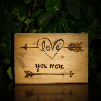 Love you more! Custom wood burned sign