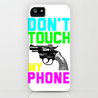 Don't Touch My Phone iPhone & iPod Case by LookHUMAN