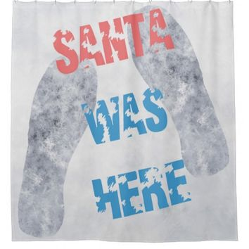Santa Was Here Shower Curtain