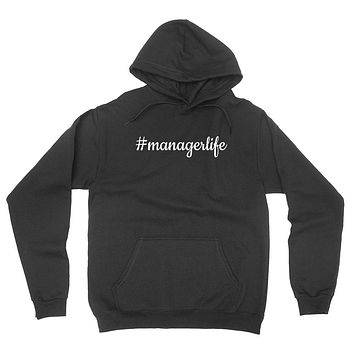Manager life proffesion funny occupation cool cute graphic hoodie