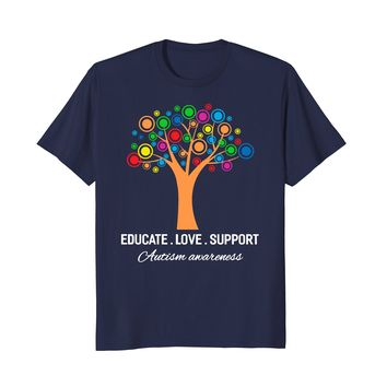 Colorful Autism Shirt-Educate Love Support Mom Dad Teachers