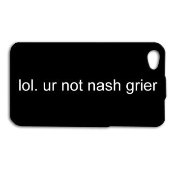 Lol, But Your NOT Nash Grier Cute iPhone Case Magcon iPod 5 Case Funny iPhone 4 Case iPhone 4s iPhone 5s iPhone 5 iPhone 5c iPhone 5 Case