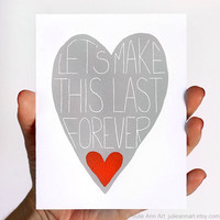 Valentines Day Card Lets Make This Last Forever by JulieAnnArt