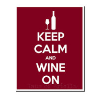 Wine Sign, Wine Art, Keep Calm and Wine On Print, Red Kitchen Decor, Funny Sign