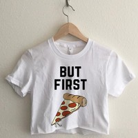 But First Pizza Crop Top