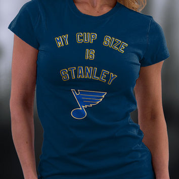 St. Louis Blues Hockey,st. Louis Blues Tshirt, My Cup Size Is Stanley St. Louis Blues Tshirt
