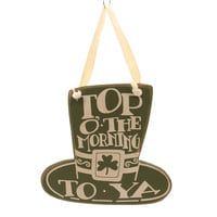 Saint Patricks TOP OF THE MORNING TO YA PLAQUE Irish Hat Sign 23310