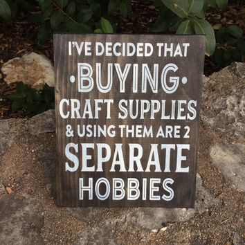 Craft Room Sign, Funny Wood Sign, Buying Crafts, Two Separate Hobbies, Best Selling Item, Sign for Mom, Funny Gift for Wife, Etsy Seller