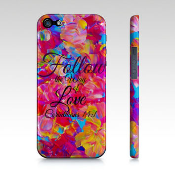 The WAY OF LOVE God Christian Jesus Fine Art iPhone 4 5 5s 5c 6 Case Pink Turquoise Floral Abstract Corinthians Faith Belief Religious Bible