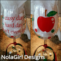 Teacher Wine Glass, Easy Day, Hard Day, Educational genius, After School Snack, Teaching takes courage, Ladies, Apple, Decorated wine glass