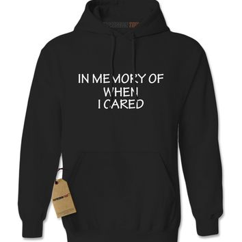 In Memory Of When I Cared Adult Hoodie Sweatshirt