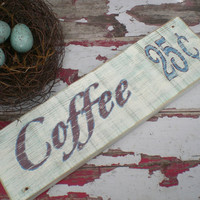 Coffee sign, Cafe sign,Farmhouse Decor,Repurposed, Reclaimed Wood,Painted wood sign,Country Sign