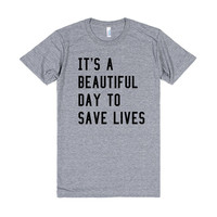 It's a beautiful day to save lives...
