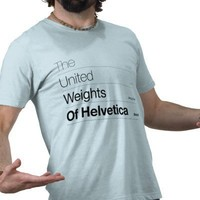 The United Weight of Helvetica Shirt from Zazzle.com