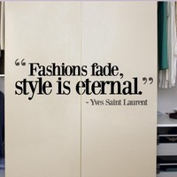 Quote wall decal - Quote decal - Fashions fade , Style is eternal - Wall Decals , Home WallArt Decals