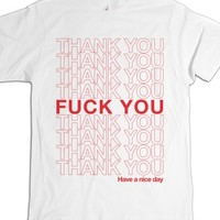 Fuck You! Have a Nice Day-Unisex White T-Shirt
