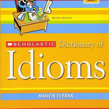 Scholastic Dictionary of Idioms Revised