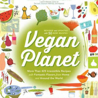 Vegan Planet: More Than 425 Irresistible Recipes with Fantastic Flavors from Home and Around the World