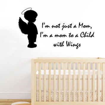 Angel Wall Decals Quote I'm not Just A Mom I'm A Mom To A Child With Wings Art Mural Vinyl Decal Sticker Kids Nursery Baby Room Decor kk836