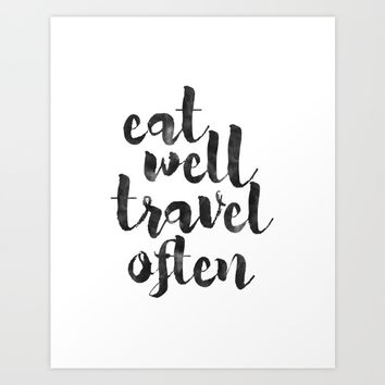 printable art,eat well travel often,kitchen decor,travel sign,travel gifts,quote prints,inspiration Art Print by Printable Aleks
