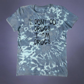 Alternative Clothing I Don't Do Drugs I Am Drugs Slogan Shirt Stoner Weed Coke EDM Festival Rave Tumblr T-shirt