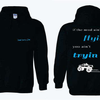 Mudding ATV or Truck Country Hoodie